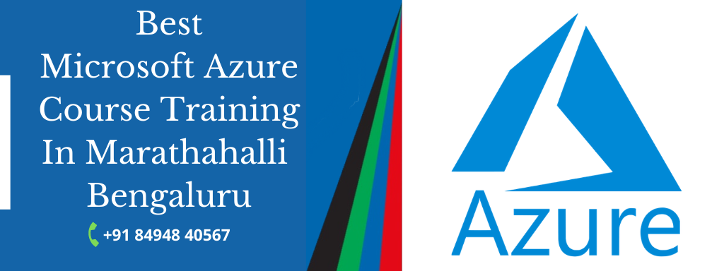 Best microsoft azure Course Training In Marathahalli bangalore